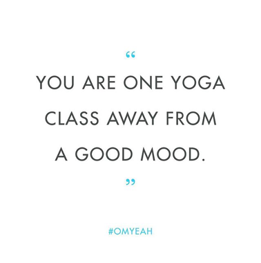 You are one yoga class away from a good mood.
